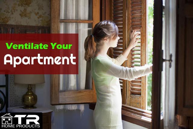 Ventilate your apartment